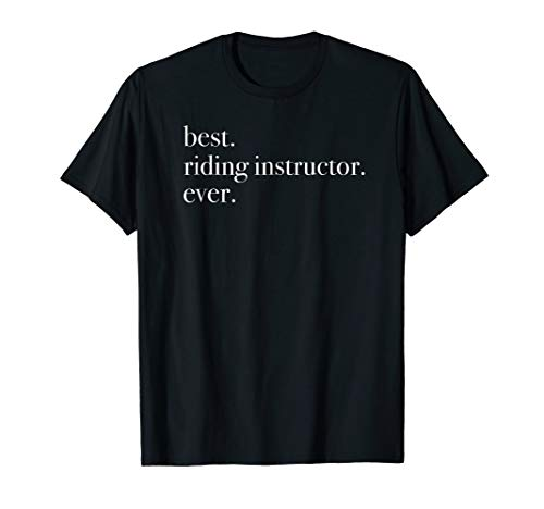 Best Riding Instructor Ever T-Shirt Horse Trainer (Best Horse Trainer Gifts)
