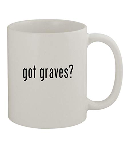 Glass Graves Mug Michael - got graves? - 11oz Sturdy Ceramic Coffee Cup Mug, White