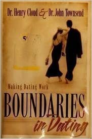 Book Boundaries in Dating: Making Dating Work by Cloud, Dr. Henry, Townsend, Dr. John (2000)