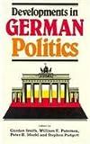 Developments in German Politics, Gordon Smith, Peter H. Merkl, Stephen Padgett, 0822312662