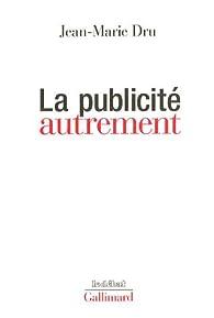 La publicité autrement par Jean-Marie Dru
