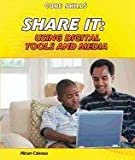Share It: Using Digital Tools and Media (Core Skills)