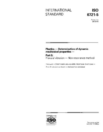Download ISO 6721-5:1996, Plastics - Determination of dynamic mechanical properties - Part 5: Flexural vibration - Non-resonance method pdf epub