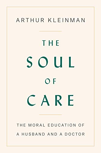 The Soul of Care: The Moral Education of a Husband and a