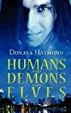 Humans and Demons and Elves, Donaya Haymond, 1615724362