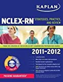 img - for Kaplan NCLEX-RN 2011-2012 Edition with CD-ROM: Strategies, Practice, and Review (Kaplan Nclex-Rn Exam) Pap/Cdr/Do edition book / textbook / text book