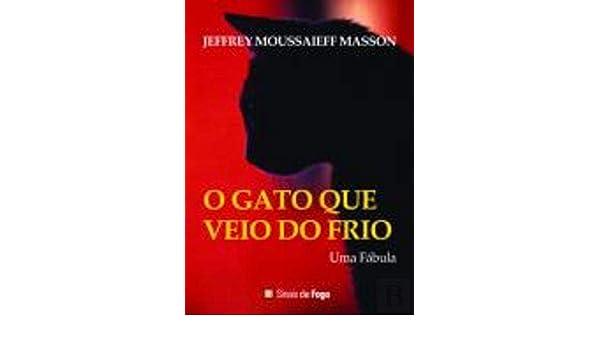 O Gato que Veio do Frio (Portuguese Edition): Jeffrey Moussaieff Masson: 9789898066053: Amazon.com: Books