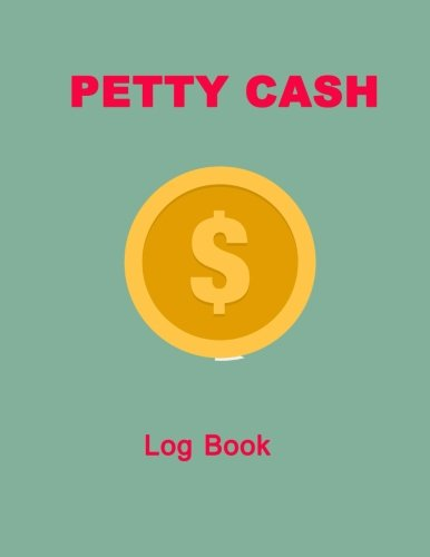 (Petty Cash Log Book: 6 Column Ledger Payment Record Tracker |Manage Cash Going In & Out |Simple Accounting Book Recording Your Petty Cash Ledger, ... Tracker (Payment Tracker Book) (Volume 6))