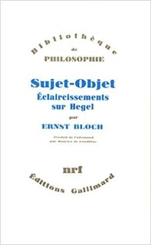 Sujet-objet: Éclaircissement sur Hegel Bibliothèque de Philosophie: Amazon.es: Ernst Bloch, Maurice de Gandillac: Libros en idiomas extranjeros