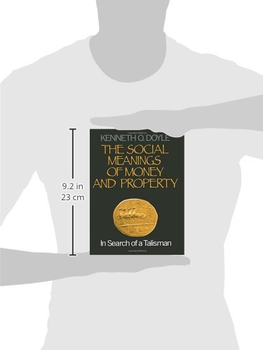 The Social Meanings of Money and Property: In Search of a Talisman by SAGE Publications, Inc