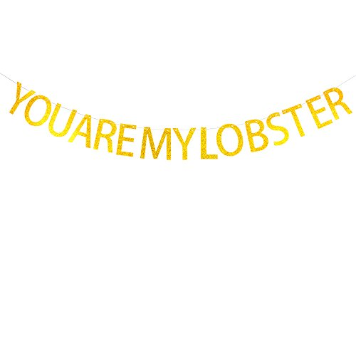 Friends Banner - You are my lobster banner gold glitter for Best Friends Friendship ,Mom Funny Birthday Thanksgiving banner