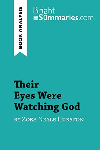 Were God - Their Eyes Were Watching God by Zora Neale Hurston (Book Analysis): Detailed Summary, Analysis and Reading Guide