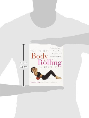 The Ultimate Body Rolling Workout: The Revolutionary Way to ...