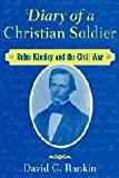 Diary of a Christian Soldier: Rufus Kinsley and the Civil War