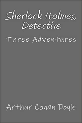 Sherlock Holmes, Detective: Three Adventures