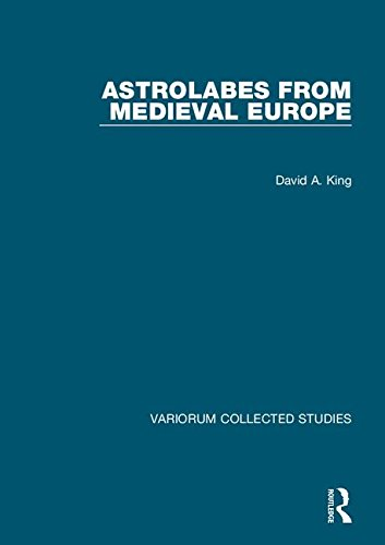 Astrolabes from Medieval Europe (Variorum Collected Studies)