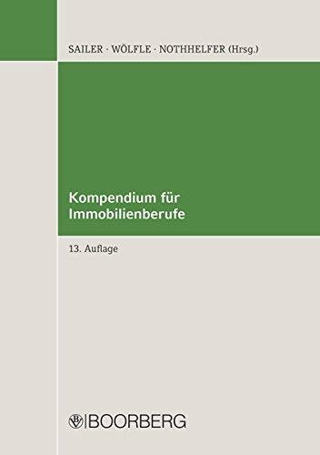 Kompendium für Immobilienberufe Gebundenes Buch – 21. März 2018 Erwin Sailer Marco Wölfle Erik Nothhelfer Sven Findeisen