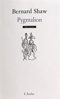 Pygmalion, Shaw, Bernard