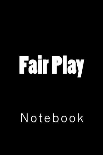 Fair Play: Notebook