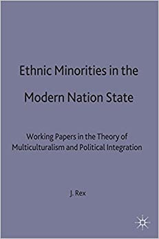 Book Ethnic Minorities in the Modern Nation State: Working Papers in the Theory of Multiculturalism and Political Integration (Migration Minorities and Citizenship)
