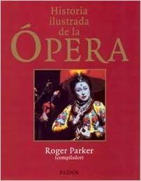 Historia Ilustrada de La Opera