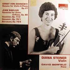 - ERNEST VON DOHNANYI: SONATA for Violin and Piano, Op. 21/JEAN SIBELIUS: Sonatina for Violin & Piano, Op. 80~Devotion, Op. 77/2~Souvenir, Op. 79/1~Berceuse, Op. 79/6 ~~ Diana Stein, Violin & David Berfield, Piano