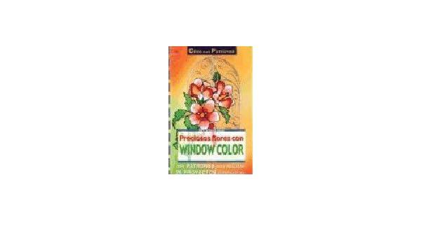 Preciosas Flores Con Window Color (Spanish Edition): Ingrid Moras: 9788495873705: Amazon.com: Books