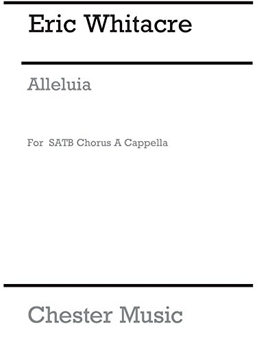 Eric Whitacre: Alleluia. Partitions pour SATB Chester Music
