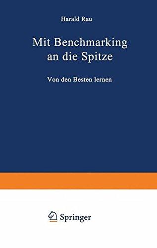 Mit Benchmarking an die Spitze: Von den Besten lernen Gebundenes Buch – Januar 1996 Harald Rau Dr. Th. Gabler Verlag 3409187979 260653