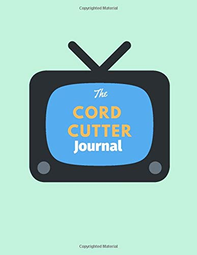 """The Cord Cutter Journal: 8.5"""" x 11"""" Mint Green Logbook Journal Notebook with Cordcutting and Habit Tracker Fill-in Templates"""