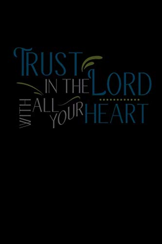 Trust In The Lord With All Your Heart: List your daily prayers, sermons, or affirmations in this journal (List Of All Popes Of The Catholic Church)
