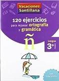 120 ejercicios para repasar ortografía y gramática Lengua 3º Primaria