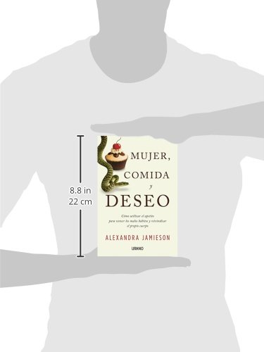 Mujer, comida y deseo (Crecimiento personal): Amazon.es: Alexandra Jamieson: Libros