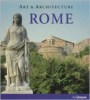 Read Online ART & ARCHITECTURE ROME Publisher: H. F. Ullmann pdf
