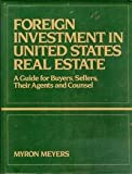 Foreign Investment in U. S. Real Estate, Myron Meyers, 0870942042