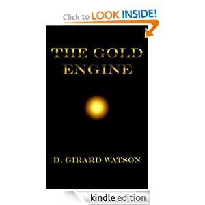 The Gold Engine (The Gold Chronicles) D. Girard Watson