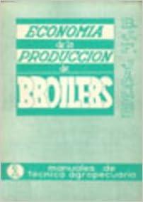 Economia De La Produccion De Brollers (Manuales de técnica