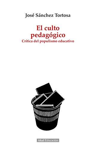 El culto pedagógico. Crítica del populismo educativo (Pedagogía nº 1) (Spanish Edition