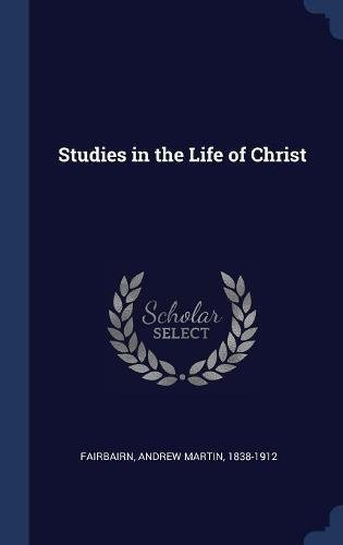 Download Studies in the Life of Christ pdf epub