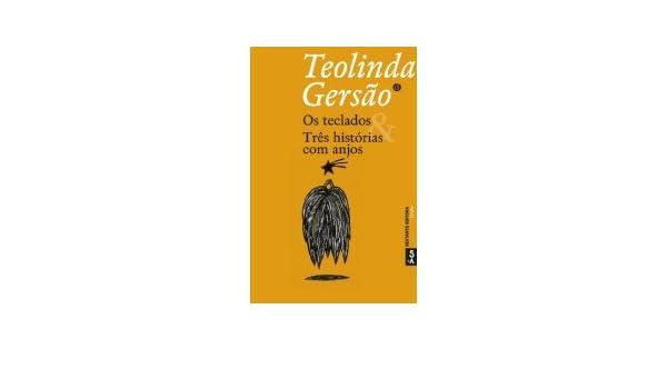 Os teclados & Três histórias com anjos (Portuguese Edition): Teolinda Gersão: 9789720071637: Amazon.com: Books