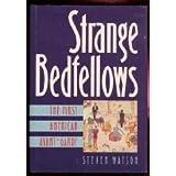 Strange Bedfellows : The First American Avant-Garde, Watson, Steven, 0896599345