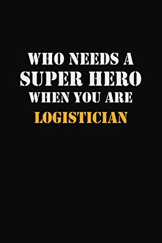Superhero Writing Prompts (Who Needs  A Super Hero When You Are   Logistician: Career Notebook 6X9 120 pages Writing)