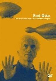 Descargar Libro Frei Otto: Conversación Con Juan María Songel Aa.vv.