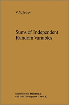 Sums of Independent Random Variables (Ergebnisse der Mathematik und ihrer Grenzgebiete. 2. Folge)