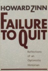 Failure to Quit: Reflections of an Optimistic Historian, Zinn, Howard