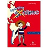 Image of Speaking Chileno. A Guide To Chilean Slang