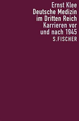 Deutsche Medizin im Dritten Reich. Karrieren vor und nach 1945.
