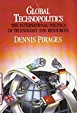 Global Technopolitics : The International Politics of Technology and Resources, Pirages, Dennis, 0534099122