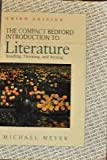 The Compact Bedford Introduction to Literature : Reading, Thinking, and Writing, Meyer, Michael, 0312086202