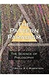 The Pattern Paradigm, Bruce S. C. Robertson, 1477131728